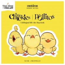 Canticos: Los Pollitos / Canticos: Little Chickies - Susie Jaramillo