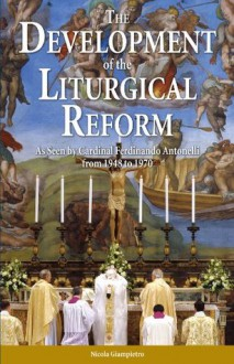 The Development of Liturgical Reform - Nicola Giampietro