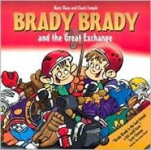 Brady Brady And the Great Exchange - Mary Shaw