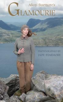 Alice Starmore's Glamourie (Calla Editions) - Jade Starmore,Alice Starmore