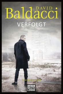 Verfolgt: Thriller (Will Robie, Band 2) - David Baldacci,Uwe Anton