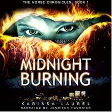 Midnight Burning (Norse Chronicles) - LLC Red Adept Publishing,Jennifer Fournier,Karissa Laurel