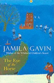 Eye Of The Horse (Surya Trilogy #2) - Jamila Gavin