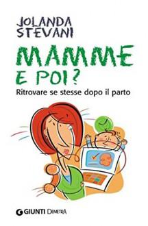 Mamme e poi? (In famiglia) (Italian Edition) - Jolanda Stevani