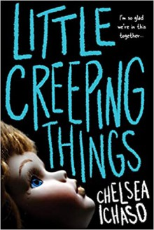Little Creeping Things - Chelsea Ichaso