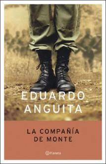La Compa~nia de Monte - Eduardo Anguita