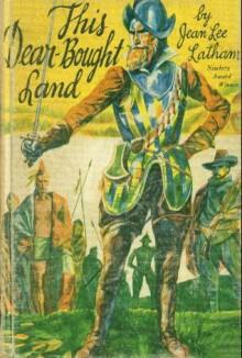 This Dear-Bought Land - Jean Lee Latham, Jacob Landau