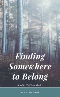 Finding Somewhere to Belong: Seaside Wolf Pack book 1 - C.C. Masters