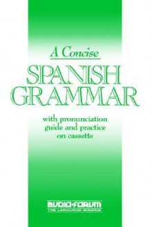 Concise Spanish Grammar - Janis Yates