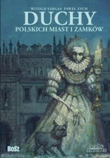 Duchy polskich miast i zamków - Paweł Zych, Witold Vargas