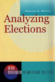 Analyzing Elections - Rebecca B. Morton