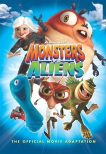 Monsters Vs. Aliens: The Official Movie Adaptation - Andy Lanning, Alex Dalton, S.L. Gallant