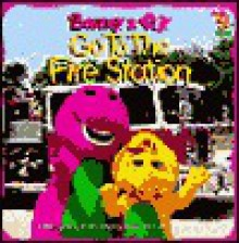 Barney And Bj Go To The Fire Station (Go To... (Barney)) - Mark S. Bernthal