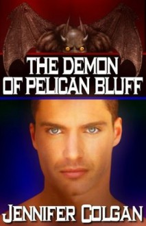 The Demon of Pelican Bluff - Jennifer Colgan