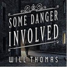 Some Danger Involved: Barker & Llewelyn Series, Book 1 - Antony Ferguson, Will Thomas