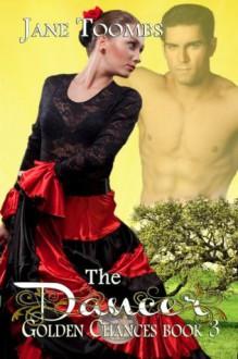 Golden Chances Book 3 - The Dancer (Golden Chances a Books We Love serial) - Jane Toombs
