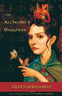 The Alchemist's Daughter - Eileen Kernaghan