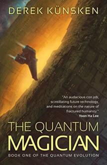 The Quantum Magician - Derek Künsken