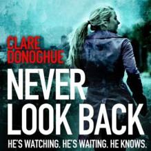 Never Look Back - Imogen Church, Karl Prekopp, Clare Donoghue