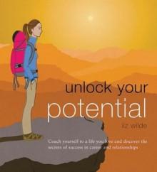 Unlock Your Potential - Liz Wilde