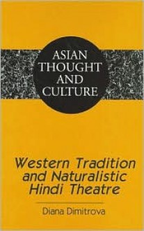 Western Tradition and Naturalistic Hindi Theatre - Diana Dimitrova