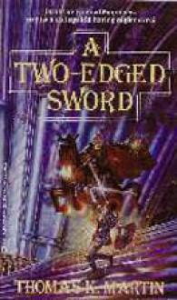 Two-edged Sword - Thomas K. Martin