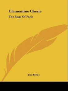 Clementine Cherie: The Rage of Paris - Jean Bellus