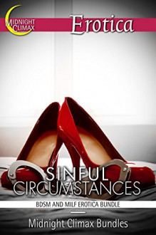 Sinful Circumstances (BDSM and MILF Erotica Bundle) (Sexy Billionaires and Erotic BDSM Bundles Book 2) - Midnight Climax Bundles