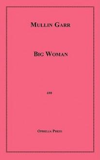 Big Woman - Mullin Garr