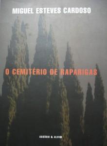 O Cemitério de Raparigas - Miguel Esteves Cardoso