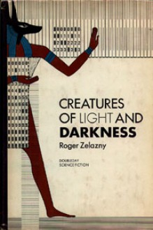 Creatures of Light and Darkness - Roger Zelazny