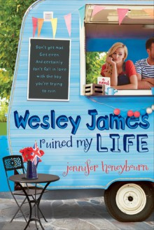 Wesley James Ruined My Life - Jennifer Honeybourn