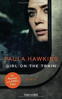 Girl on the Train: Der Roman zum Kinofilm - Paula Hawkins, Christoph Göhler
