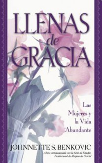 Llenas de Gracia - Johnnette Benkovic