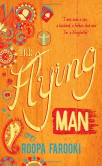The Flying Man - Roopa Farooki