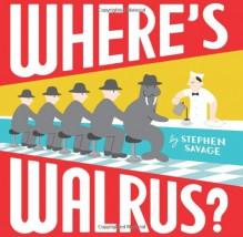 Where's Walrus? - Stephen Savage