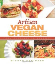 Artisan Vegan Cheese - Miyoko Nishimoto Schinner