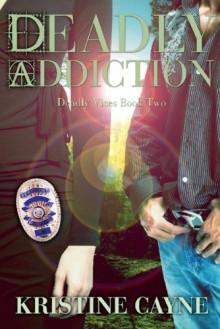 Deadly Addiction (Deadly Vices) - Kristine Cayne