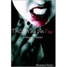 Pretty When She Dies (Pretty When She Dies, #1) - Rhiannon Frater