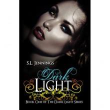 Dark Light (Dark Light, #1) - S.L. Jennings