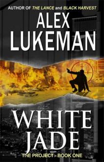 White Jade (The Project, #1) - Alex Lukeman