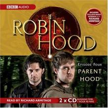 Robin Hood, Parent Hood -