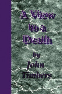 A View to a Death - John Timbers