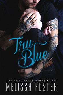 Tru Blue (A sexy standalone romance) - Melissa Foster