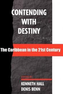 Contending with Destiny - Denis Benn