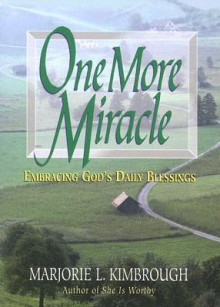 One More Miracle: Embracing God's Daily Blessings - Marjorie L. Kimbrough