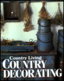 Country Living Country Decorating - Country Living, Country Living Magazine