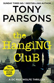 The Hanging Club (DC Max Wolfe) - Tony Parsons