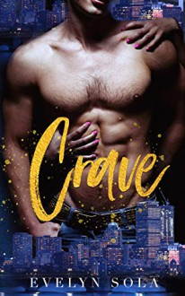 Crave (Clark Family #1) - Evelyn Sola
