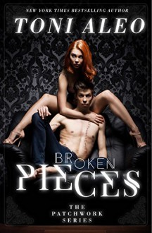 Broken Pieces (Patchwork Series Book 2) - Toni Aleo
